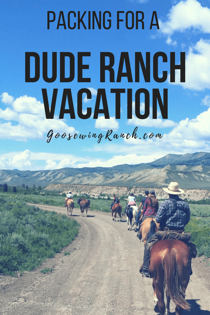 Our Dude Ranch Packing List will help you get in the saddle for a dude ranch vacation. Use our packing list to get ready for the ultimate vacation. Specific tips on what works best at our dude ranch, the climate, and what NOT to pack. #duderanch #packinglist #JacksonHole #GoosewingRanch #Wyoming